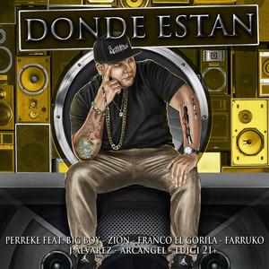 Donde Estan (feat. Big Boy, Zion, Franco El Gorila, Farruko, Jalvarez, Arcangel & Luig21+)