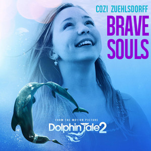 """Brave Souls (From """"Dolphin Tale 2"""")"""