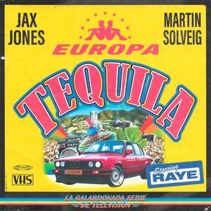 Tequila (Jax Jones & Martin Solveig Present Europa)