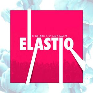 Elastiq (feat. Blue Wyaze)