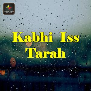 Kabhi Iss Tarah