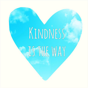 Kindness Is the Way
