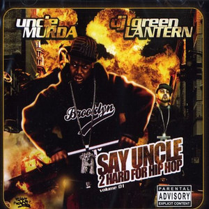 Say Uncle 2 Hard for Hip Hop