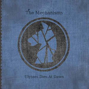 Ulysses Dies at Dawn - The Mechanisms