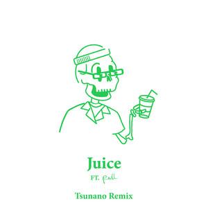 Juice (Tsunano Remix)