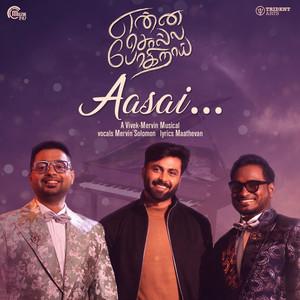 "Aasai (From ""Enna Solla Pogirai"")"