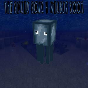 The Squid Song - Wilbur Soot