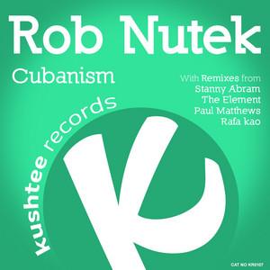 Cubanism - Rafa Kao Groove Remix by Rob Nutek