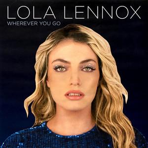 LOLA LENNOX - Wherever You Go