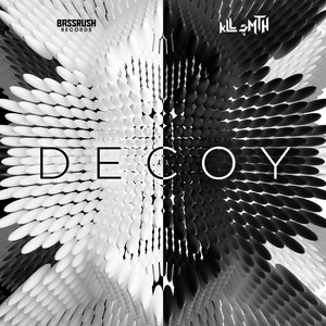 Decoy by kLL sMTH