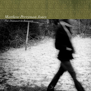 The Distance In Between - Matthew Perryman Jones