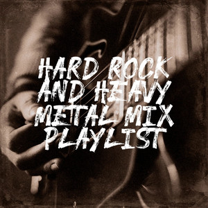 Hard Rock and Heavy Metal Mix Playlist album