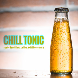 Chill Tonic (A Selection of Finest Chillout & Chillhouse Music) album