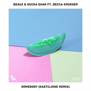 Somebody (feat. Becca Krueger) [Kastilione Remix]