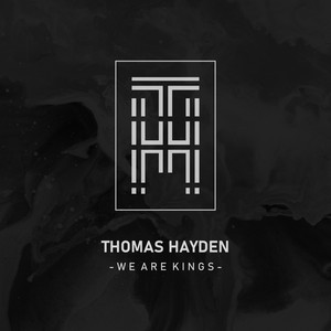 We Are Kings by Thomas Hayden