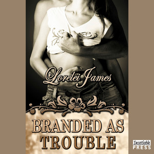 Branded as Trouble - Rough Riders, Book 6