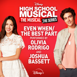 "Even When/The Best Part - From ""High School Musical: The Musical: The Series (Season 2)"" by Olivia Rodrigo, Joshua Bassett"