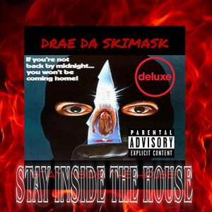 STAY INSIDE THE HOUSE (DELUXE EDITION)
