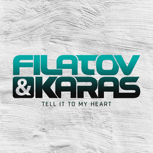 Filatov & Karas - Tell It To My Heart
