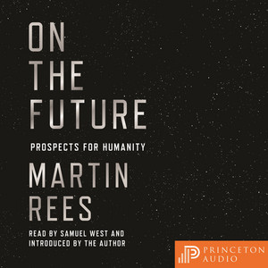 On the Future - Prospects for Humanity (Unabridged) Audiobook