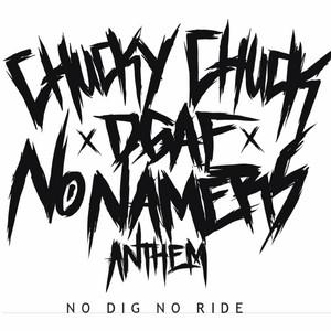 No Namers Anthem (No Dig No Ride)