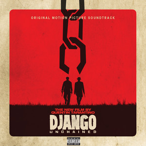 Quentin Tarantino's Django Unchained Original Motion Picture Soundtrack album