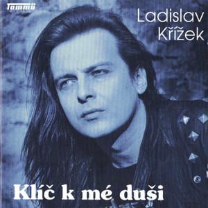 Ladislav Křížek - Klíč K Mé Duši