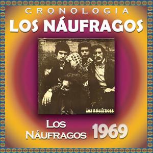 Los Náufragos Cronología - Los Náufragos  - Los Naúfragos