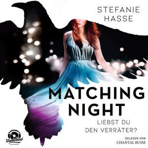 Liebst du den Verräter? - Matching Night, Band 2 (ungekürzt) Audiobook