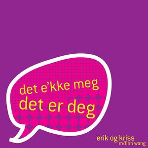 Det E'kke Meg Det Er Deg (Single)