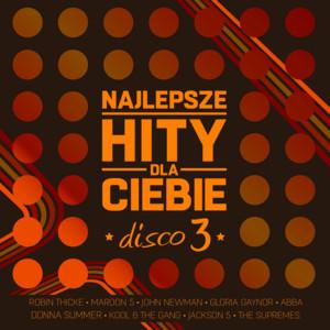 Najlepsze Hity Dla Ciebie - Disco, Vol. 3