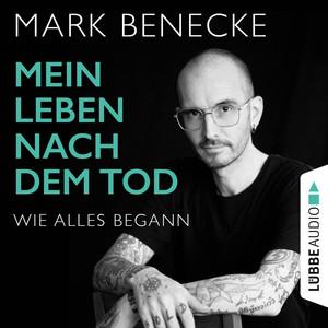 Mein Leben nach dem Tod - Wie alles begann (Ungekürzt) Audiobook