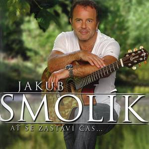 Jakub Smolík - Ať Se Zastaví Čas...