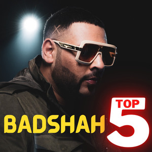 Badshah Top 5