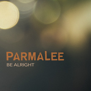 Be Alright by Parmalee