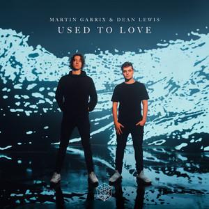 Used To Love  - Martin Garrix