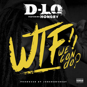 WTF We Gon Do? (feat. Hongry) - Single