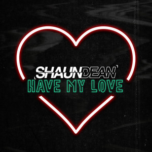 Have My Love by Shaun Dean