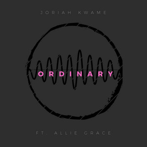 Ordinary - Joriah  Kwamé