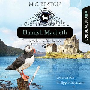 Hamish Macbeth ist reif für die Insel - Schottland-Krimis - Teil 6 (Ungekürzt) Audiobook