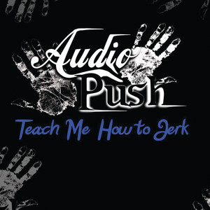 Teach Me How To Jerk