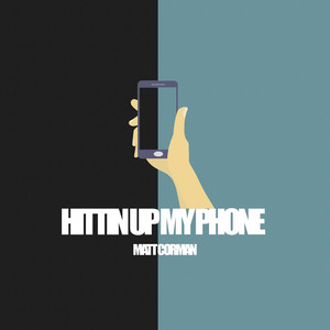 Hittin' Up My Phone