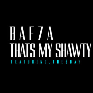 That's My Shawty (feat. Tue$day) - Single