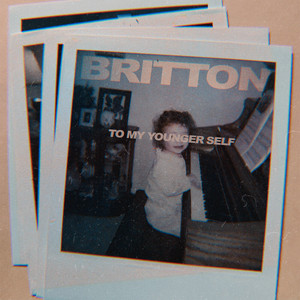 To My Younger Self by Britton
