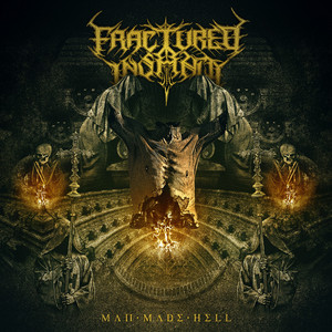 Man Made Hell by Fractured Insanity