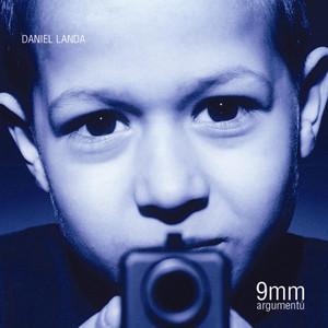 Daniel Landa - 9 mm Argumentu