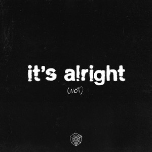 It's Alright (Not)