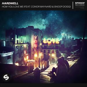 Hardwell Ft Conor Maynard & Snoop Dogg – How You Love Me (Studio Acapella)