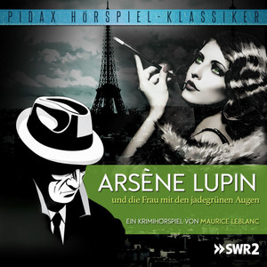 Arsène Lupin und die Frau mit den jadegrünen Augen Hörbuch kostenlos