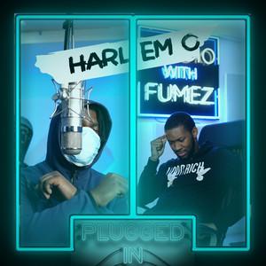 Harlem O x Fumez The Engineer - Plugged In